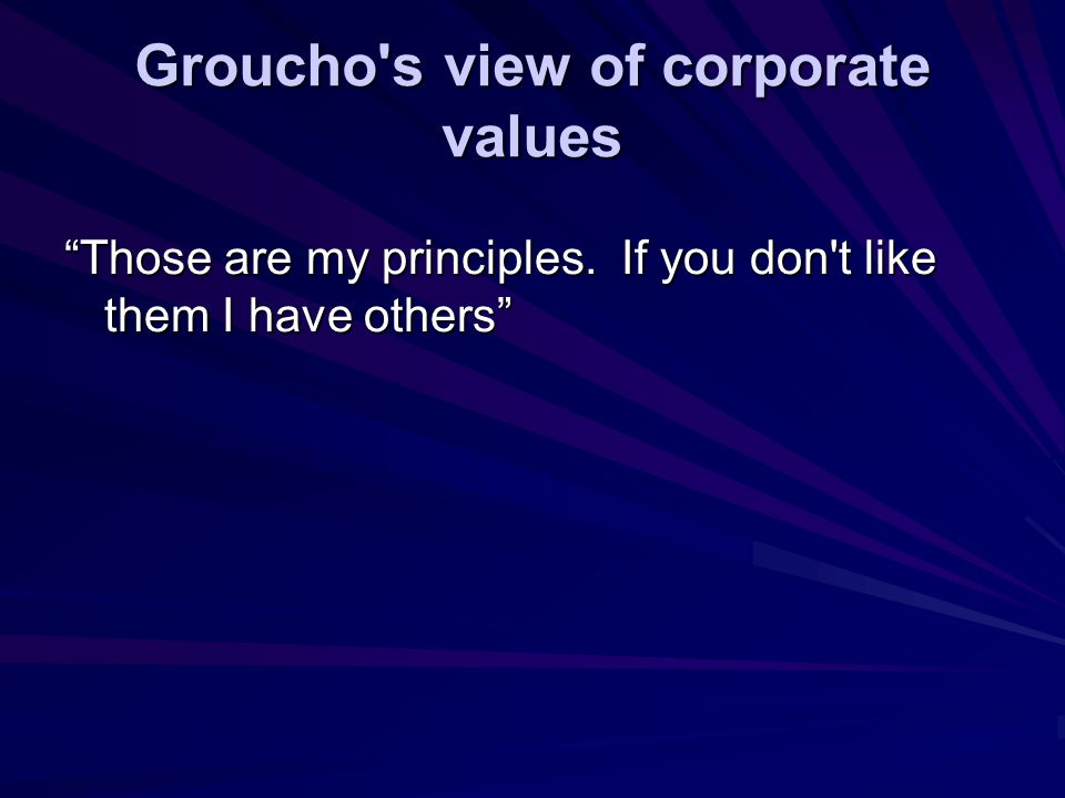 Groucho s view of corporate values