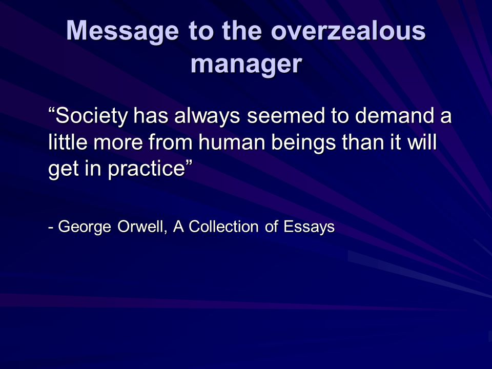 Message to the overzealous manager