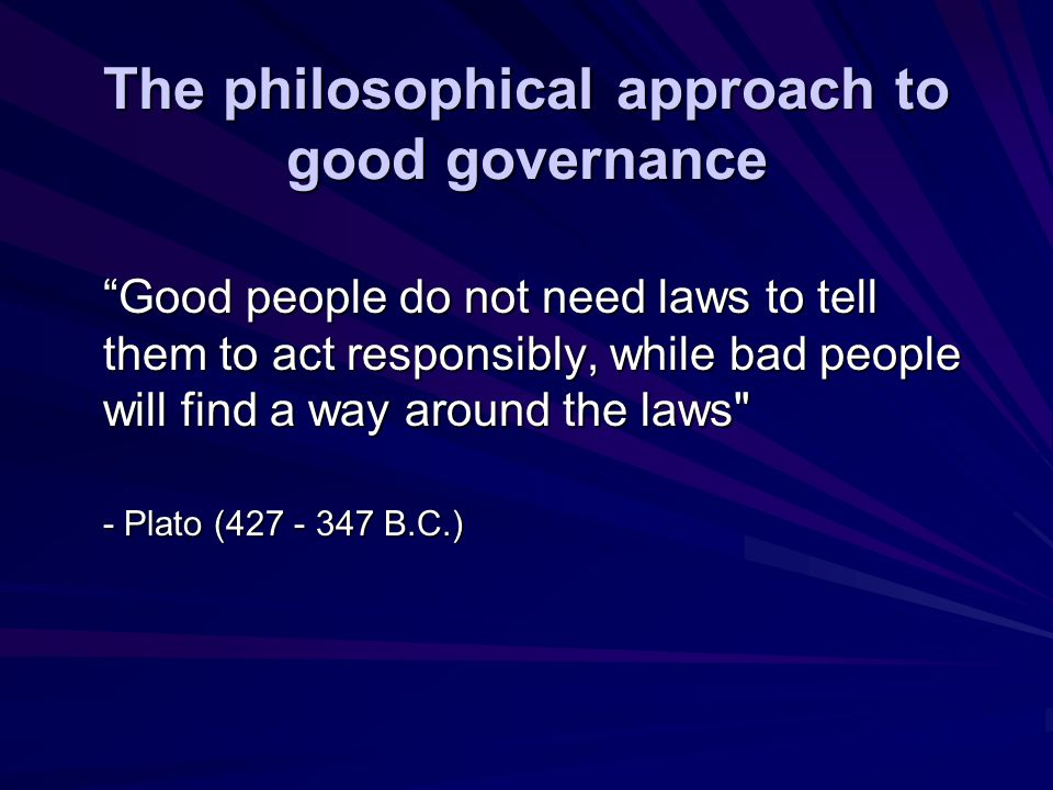 The philosophical approach to good governance