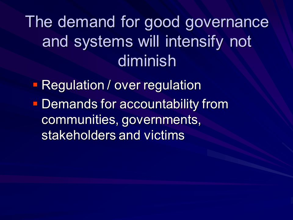 The demand for good governance and systems will intensify not diminish