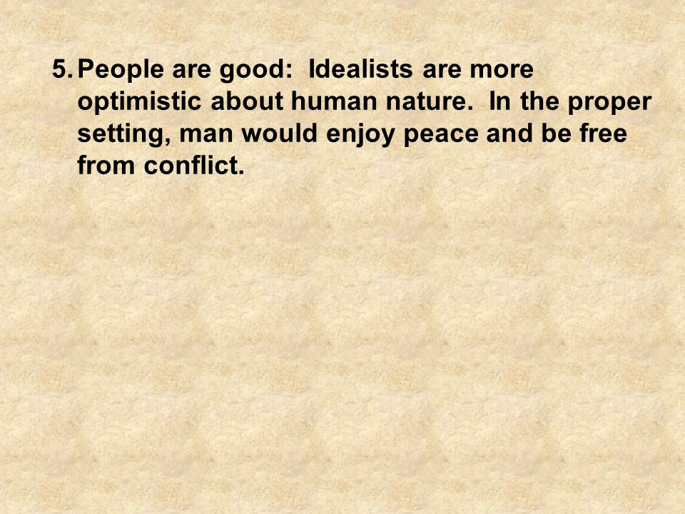 People are good: Idealists are more optimistic about human nature