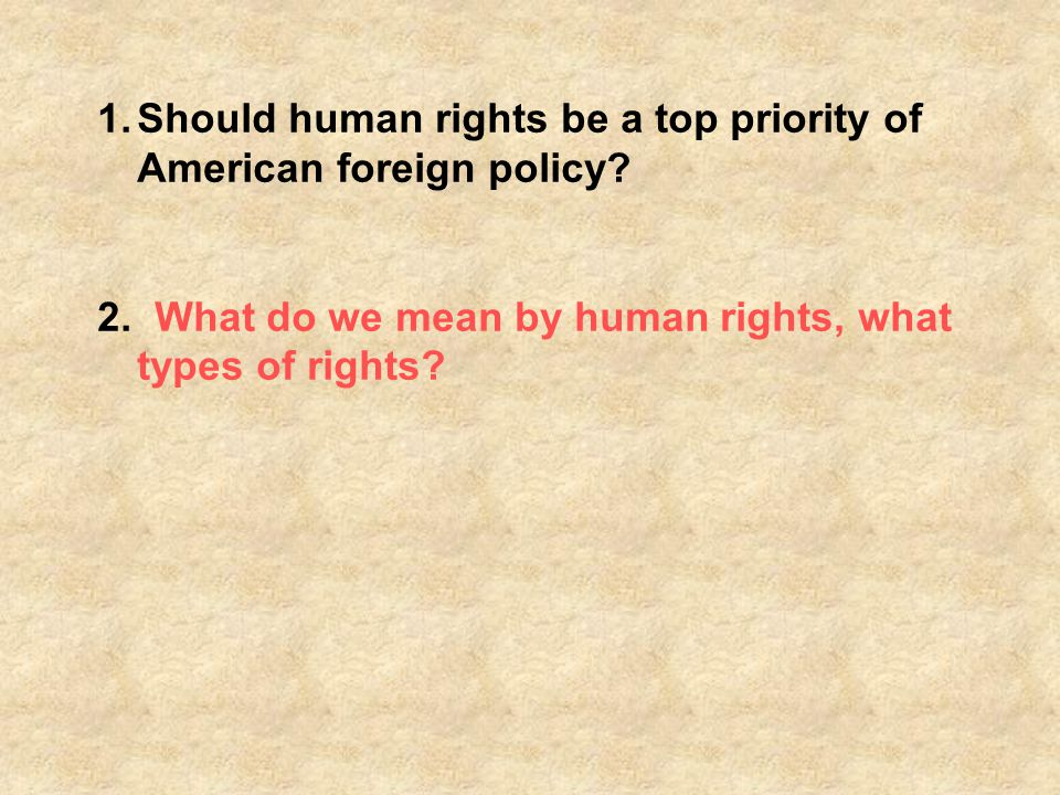 Should human rights be a top priority of American foreign policy