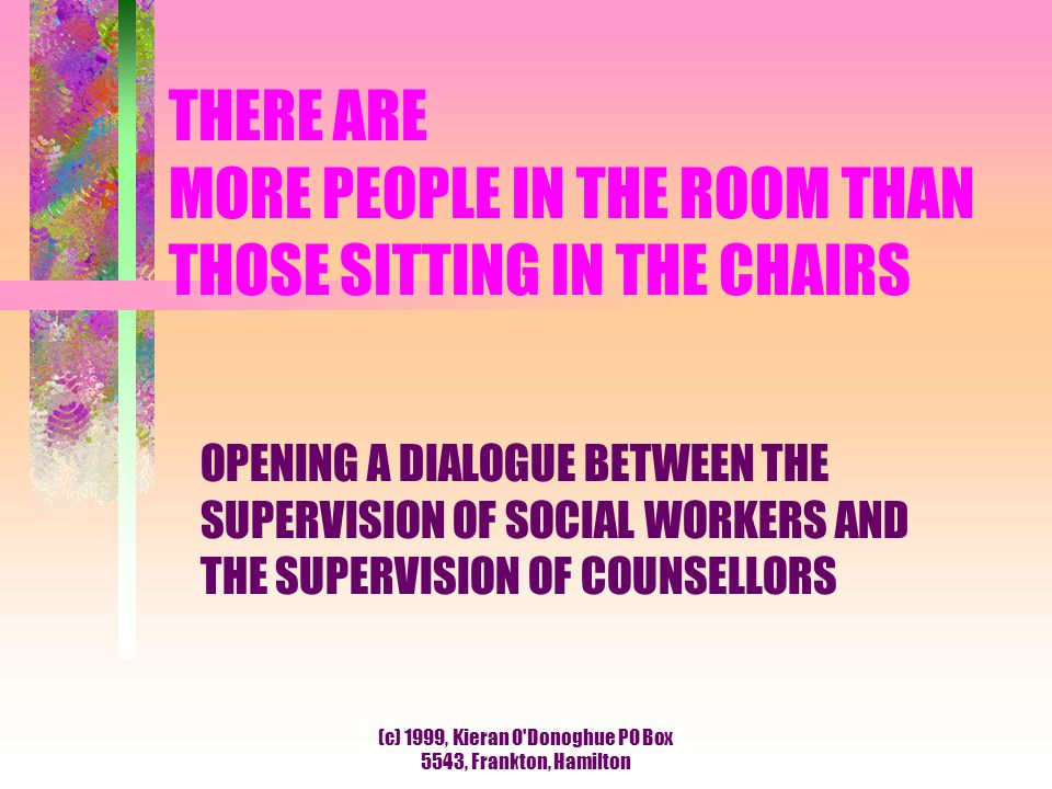 THERE ARE MORE PEOPLE IN THE ROOM THAN THOSE SITTING IN THE CHAIRS