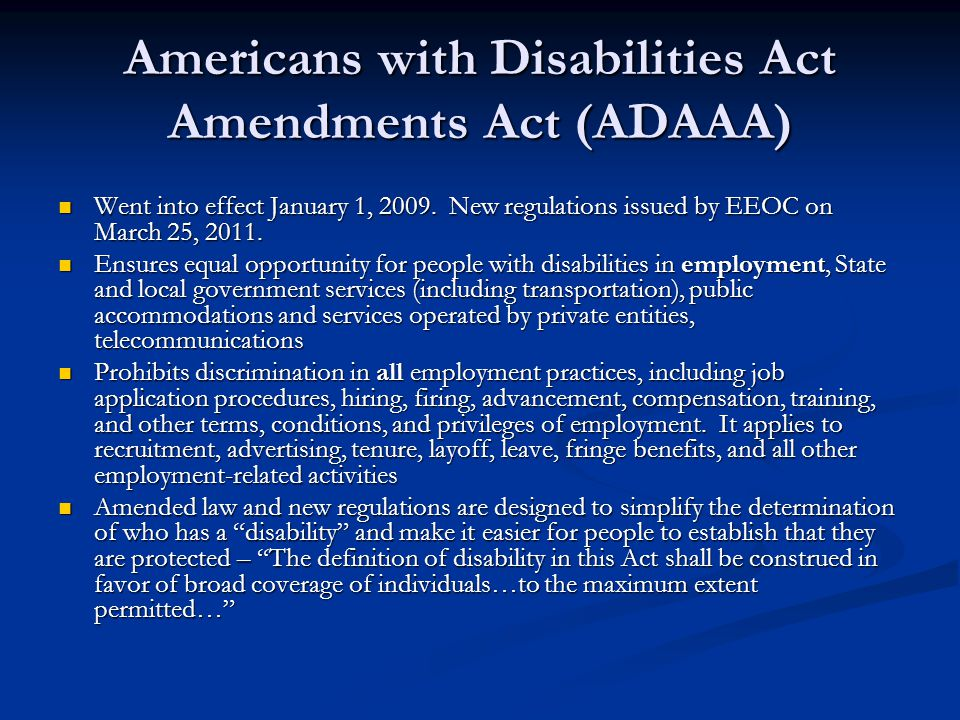Americans with Disabilities Act Amendments Act (ADAAA)