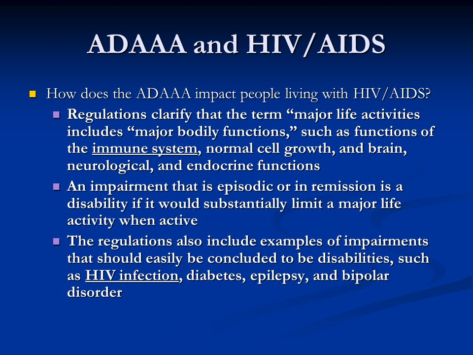 ADAAA and HIV/AIDS How does the ADAAA impact people living with HIV/AIDS