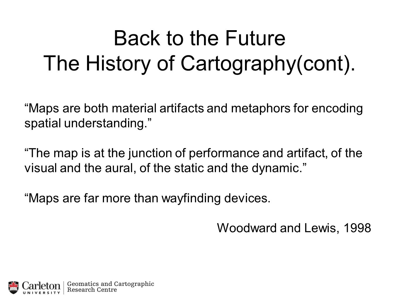 Back to the Future The History of Cartography(cont).