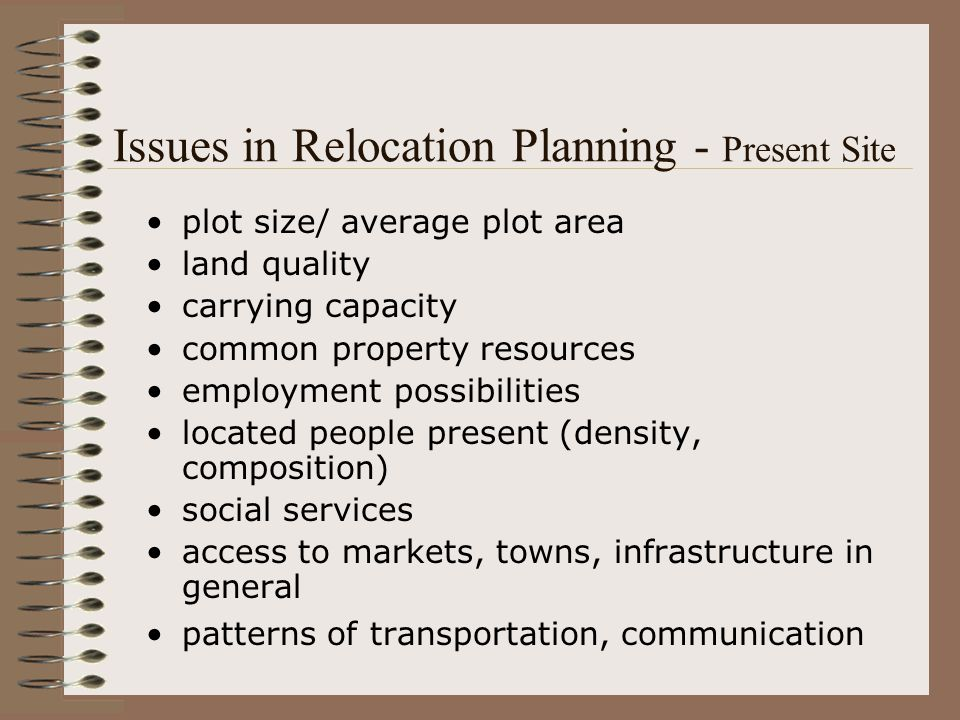 Issues in Relocation Planning - Present Site