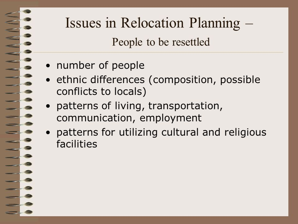 Issues in Relocation Planning – People to be resettled