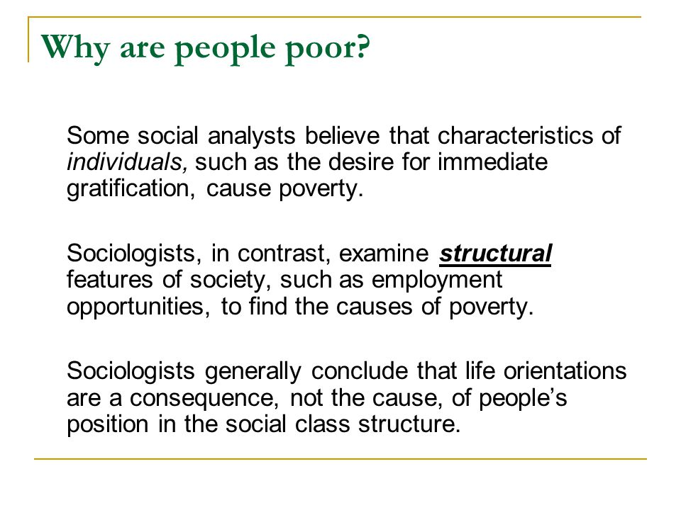 Why are people poor Some social analysts believe that characteristics of individuals, such as the desire for immediate gratification, cause poverty.
