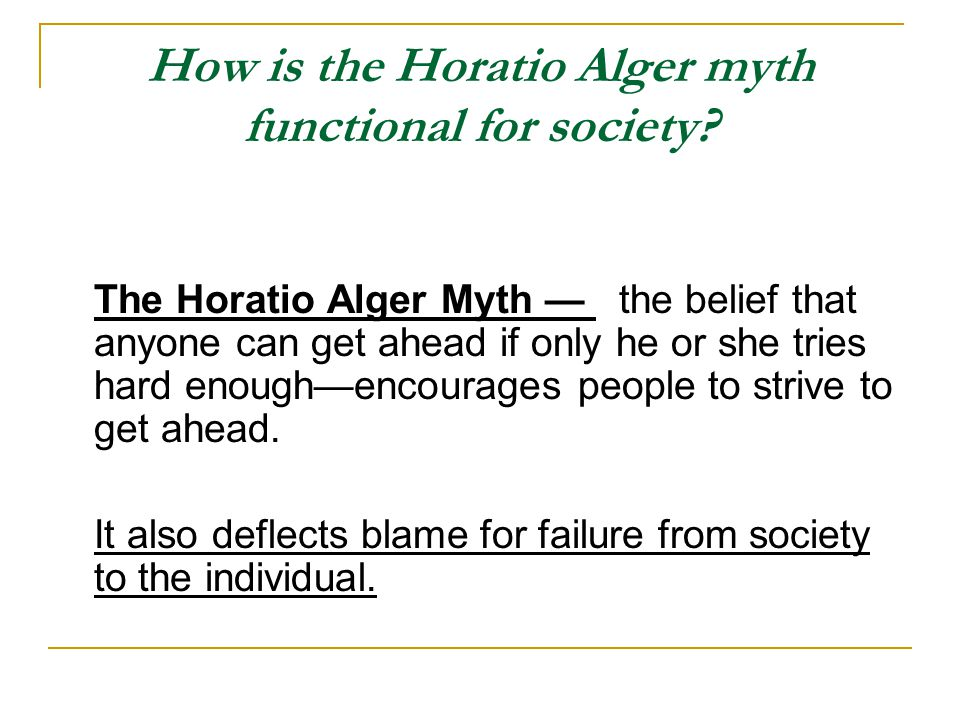 How is the Horatio Alger myth functional for society