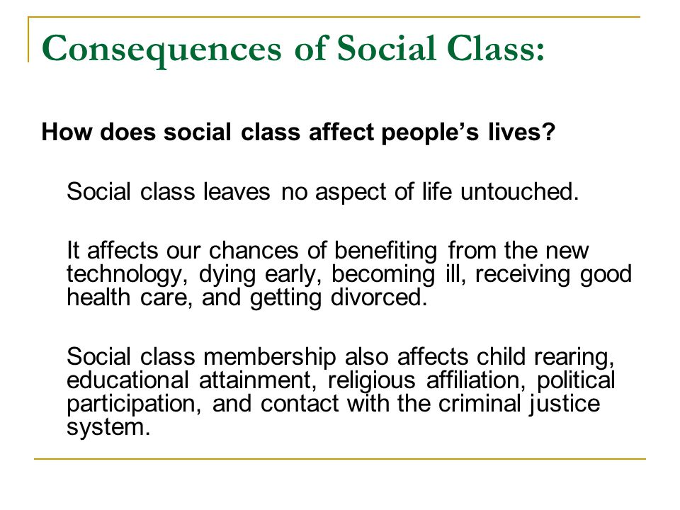 Consequences of Social Class: