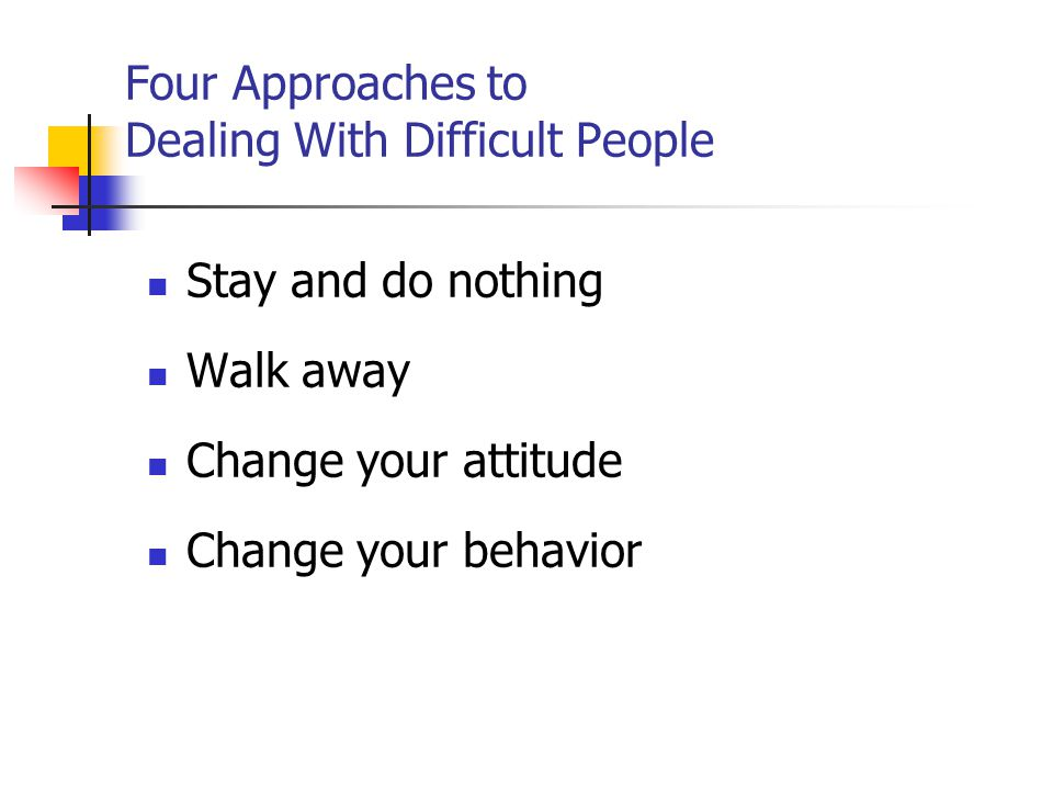 Four Approaches to Dealing With Difficult People