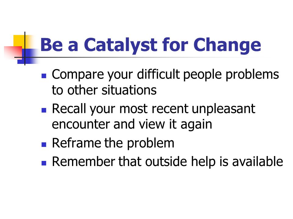 Be a Catalyst for Change