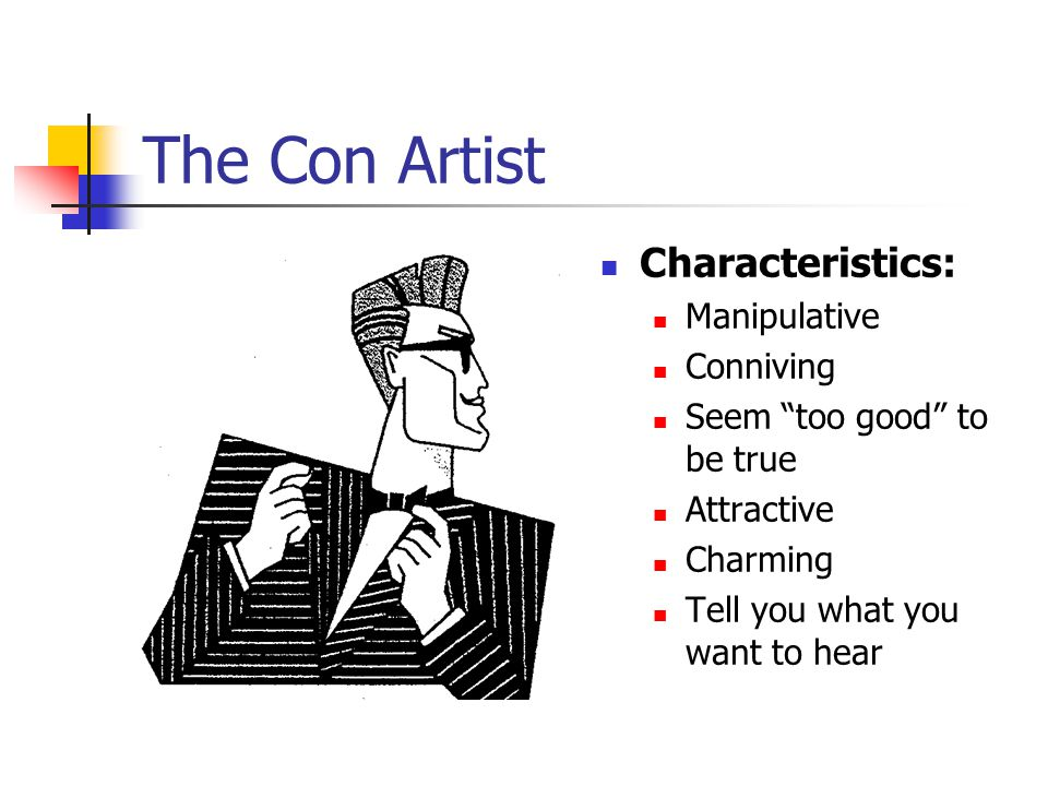 The Con Artist Characteristics: Manipulative Conniving