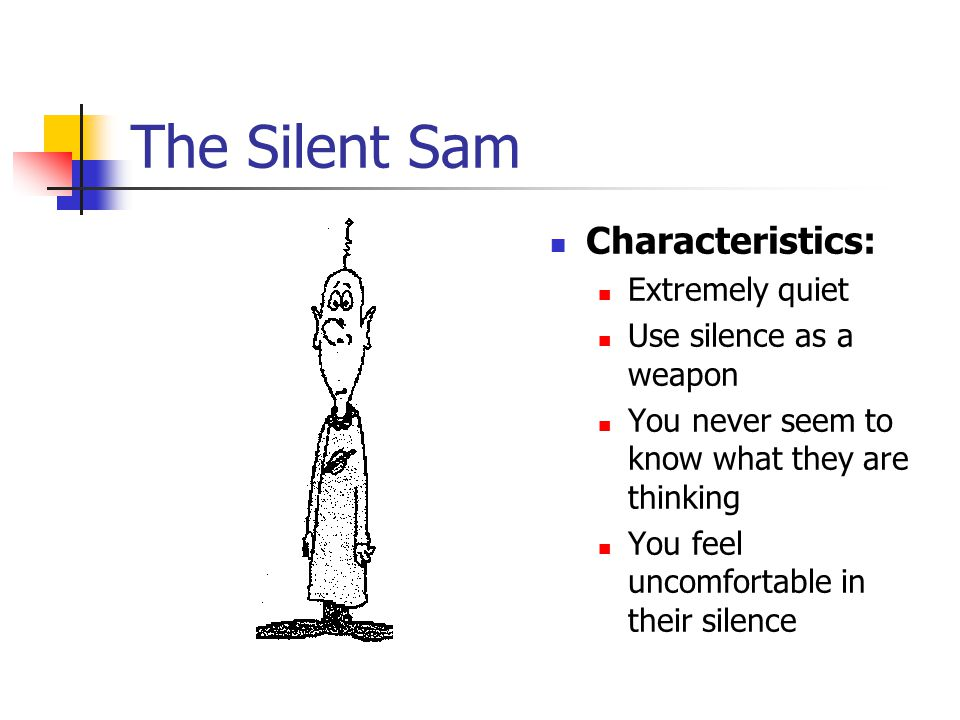 The Silent Sam Characteristics: Extremely quiet