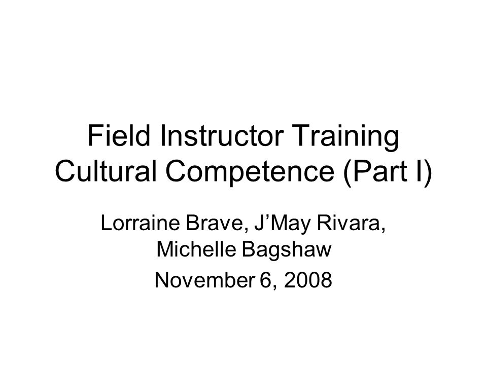 Field Instructor Training Cultural Competence (Part I)