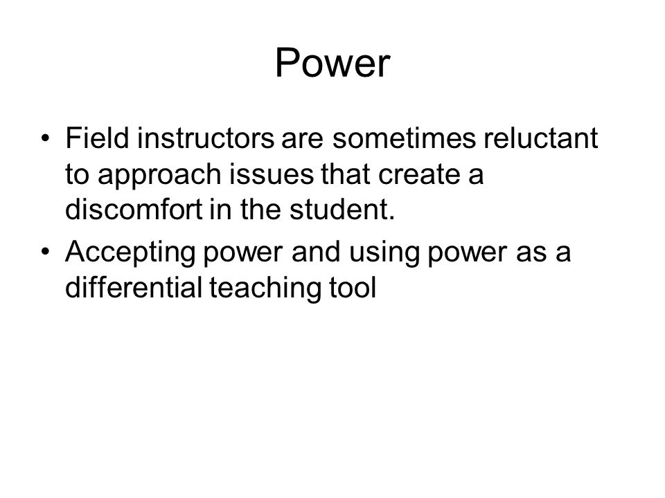 Power Field instructors are sometimes reluctant to approach issues that create a discomfort in the student.