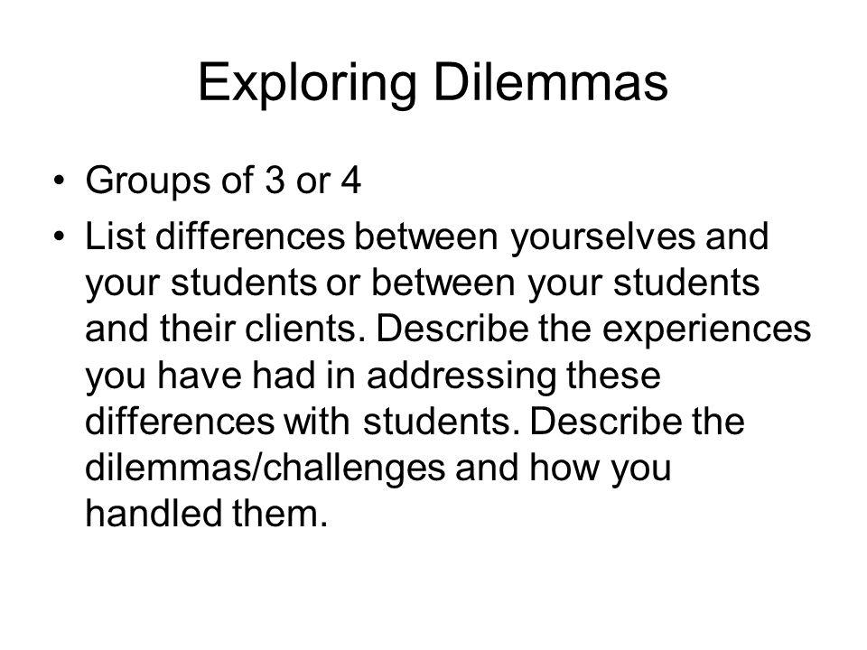 Exploring Dilemmas Groups of 3 or 4