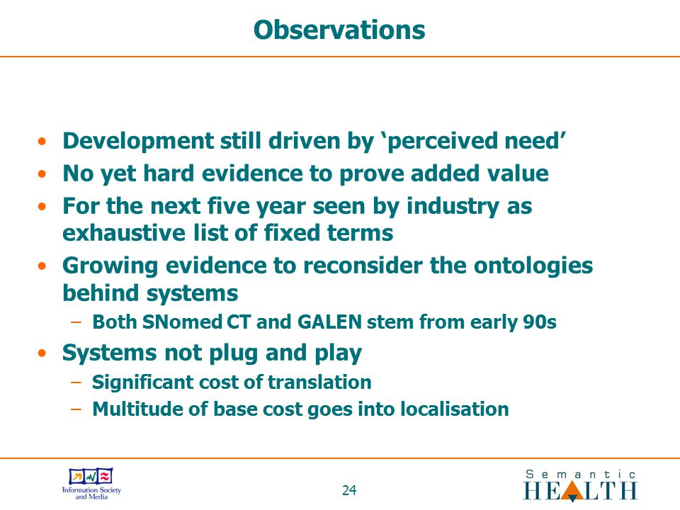 Observations Development still driven by 'perceived need'
