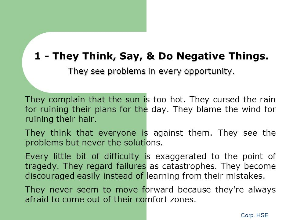 1 - They Think, Say, & Do Negative Things