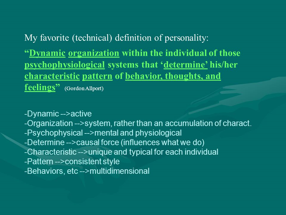 My favorite (technical) definition of personality: