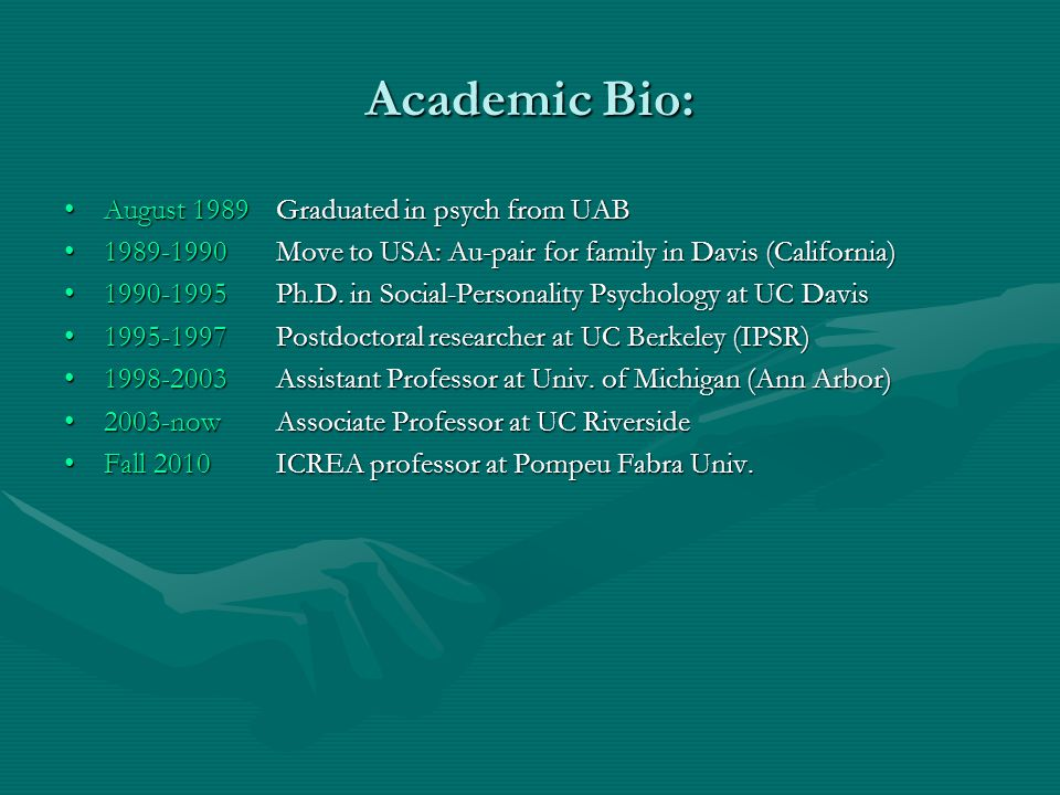 Academic Bio: August 1989 Graduated in psych from UAB