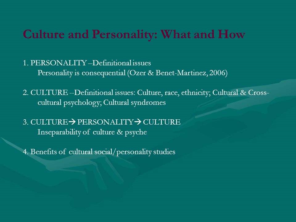 Culture and Personality: What and How