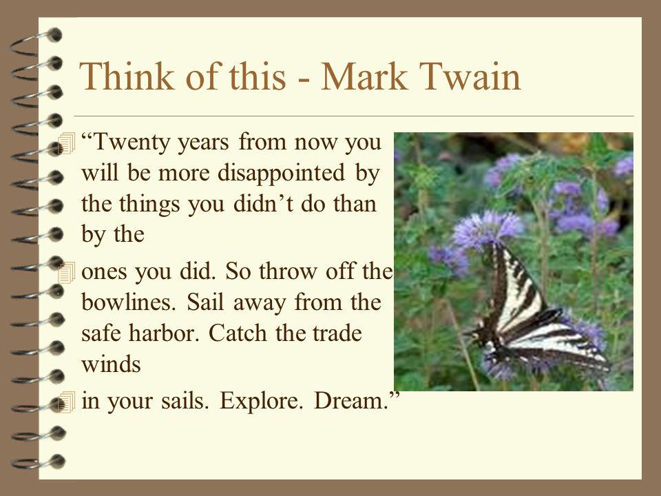 Think of this - Mark Twain