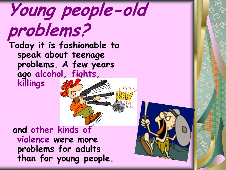 Young people-old problems