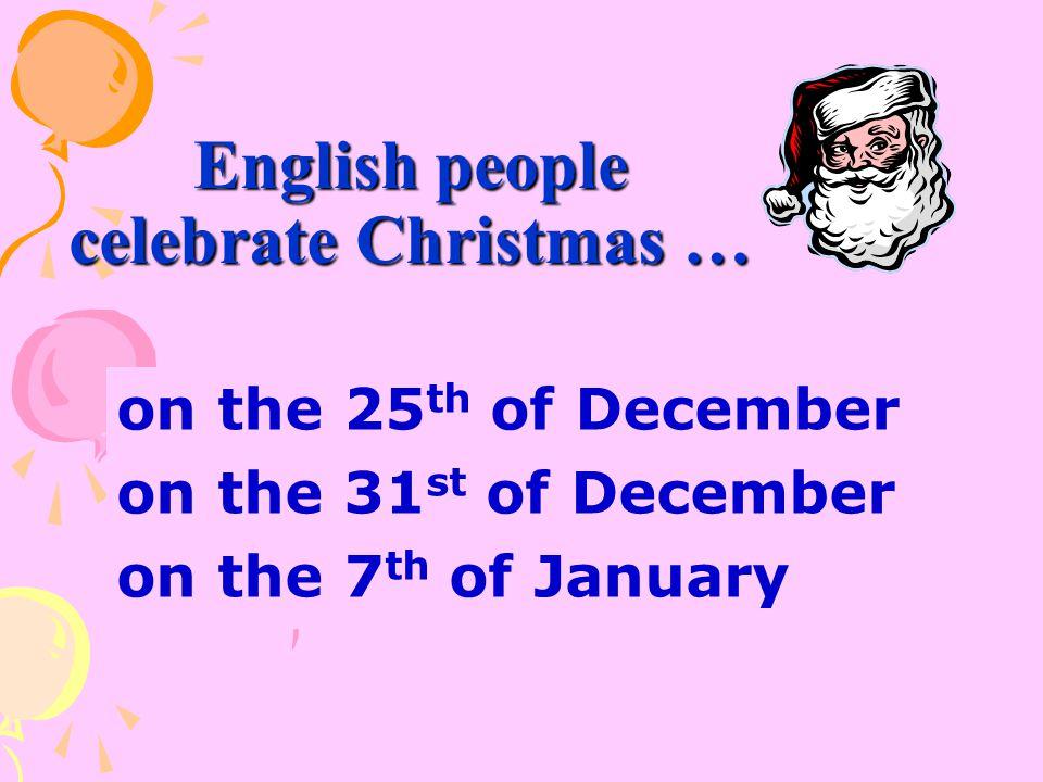 English people celebrate Christmas …
