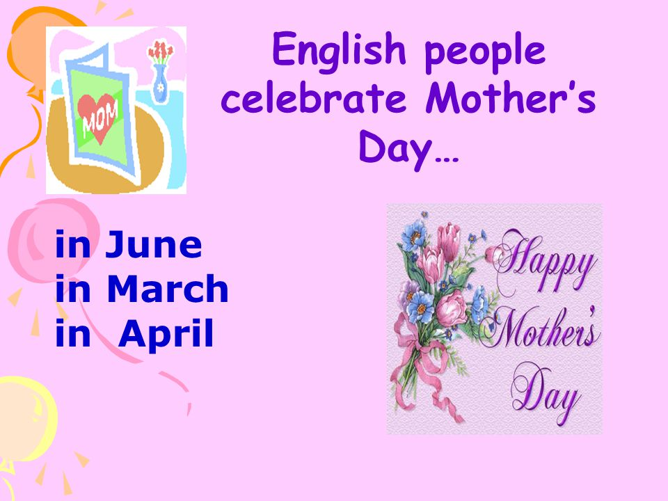 celebrate Mother's Day…