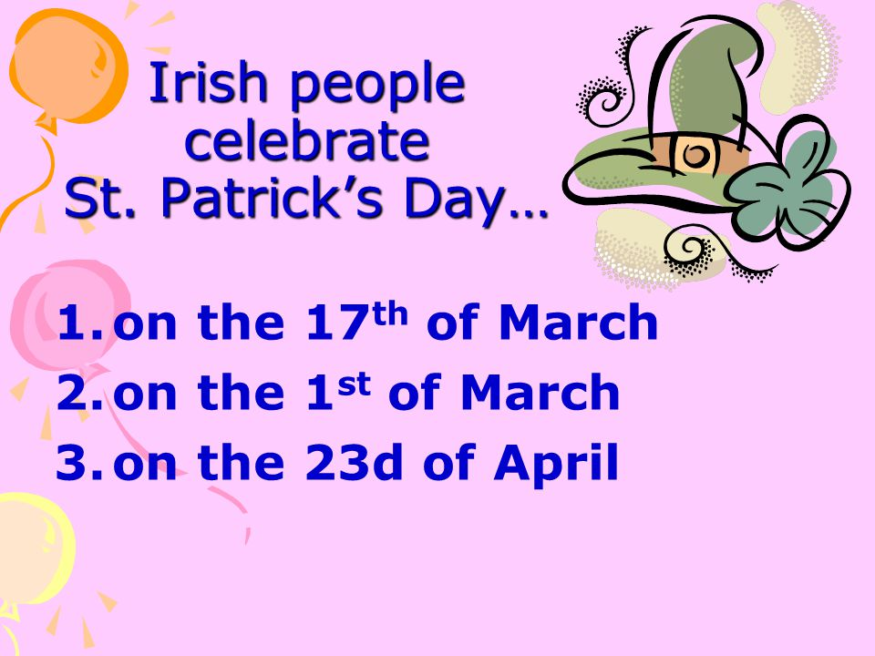 Irish people celebrate St. Patrick's Day…