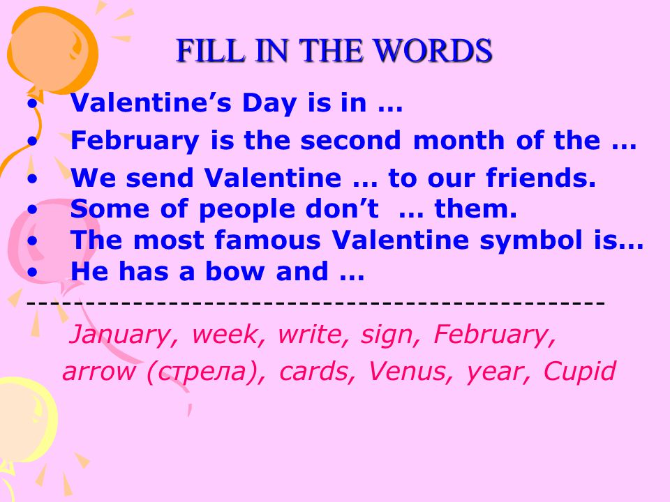 FILL IN THE WORDS Valentine's Day is in …