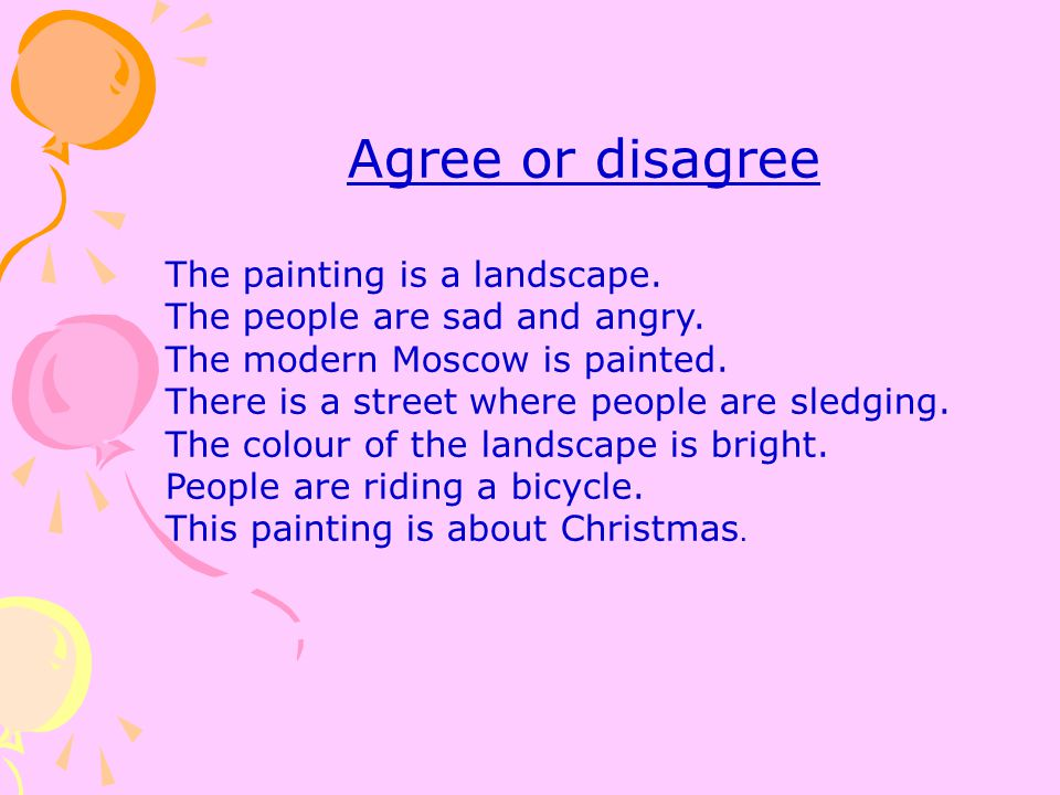 Agree or disagree The painting is a landscape.