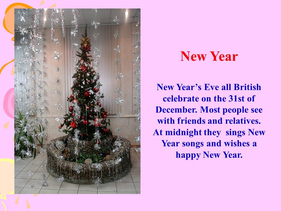 At midnight they sings New Year songs and wishes a happy New Year.