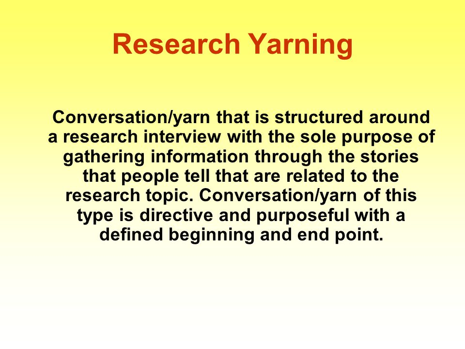 Research Yarning