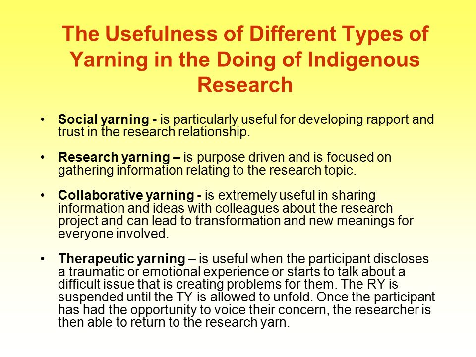 The Usefulness of Different Types of Yarning in the Doing of Indigenous Research
