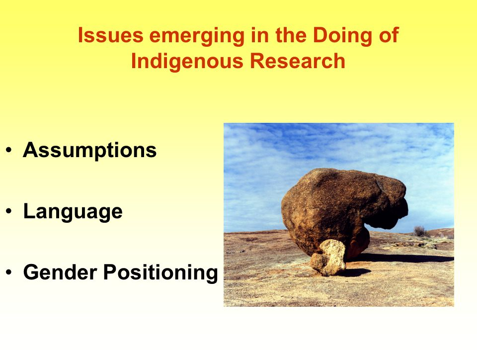 Issues emerging in the Doing of Indigenous Research