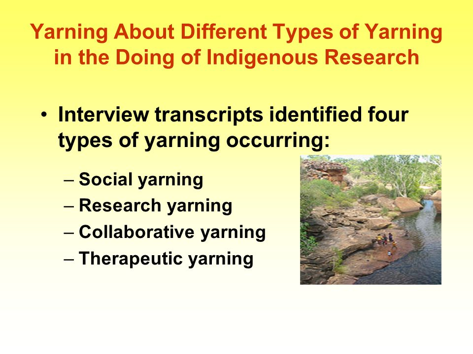 Interview transcripts identified four types of yarning occurring: