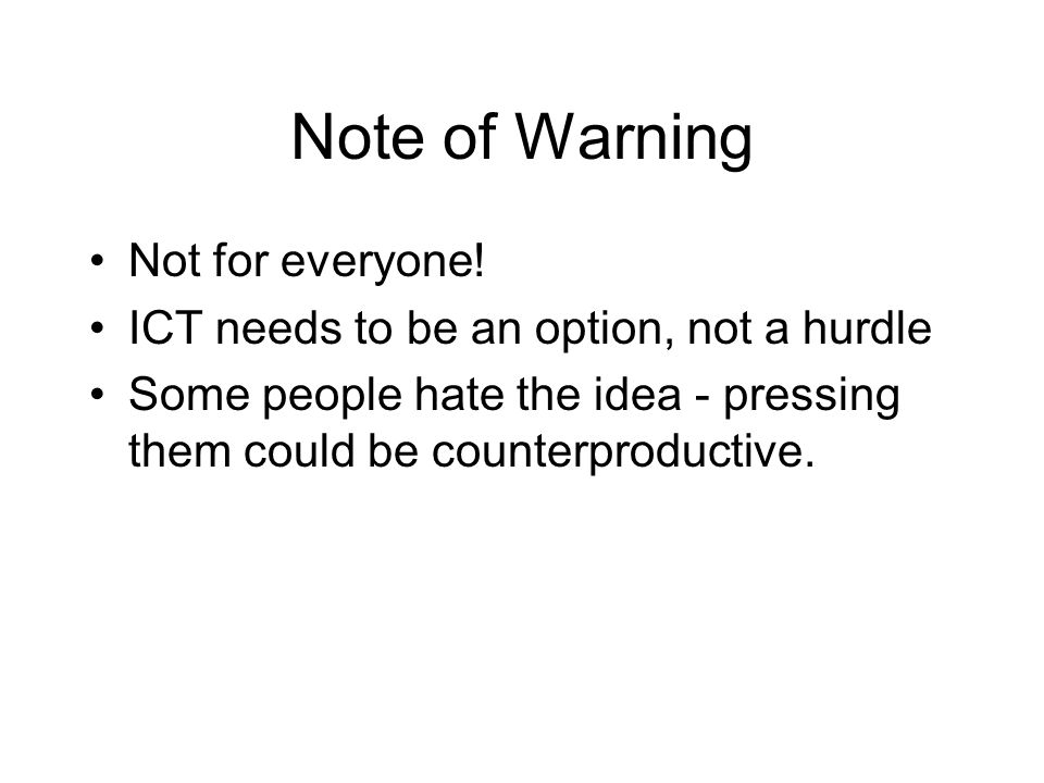 Note of Warning Not for everyone!