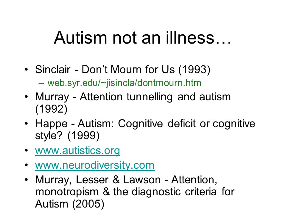Autism not an illness… Sinclair - Don't Mourn for Us (1993)