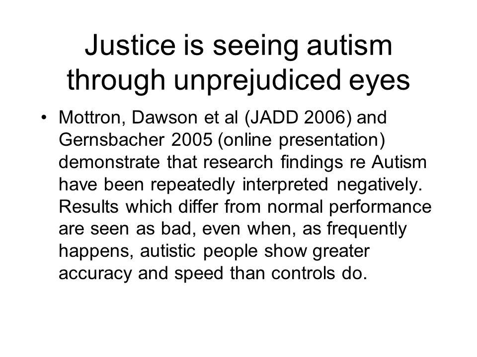 Justice is seeing autism through unprejudiced eyes