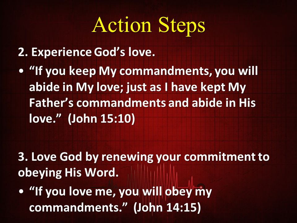 Action Steps 2. Experience God's love.