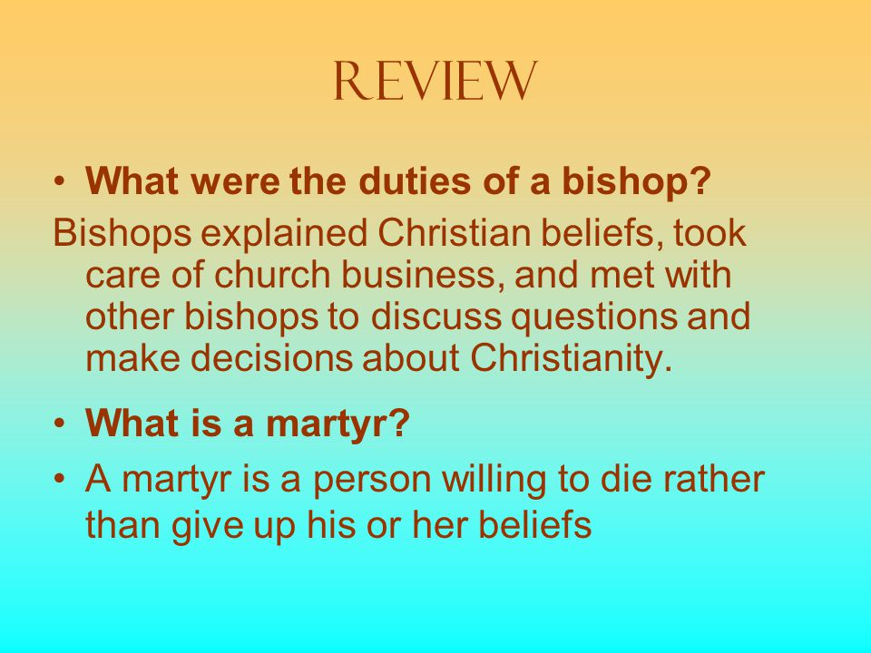REVIEW What were the duties of a bishop