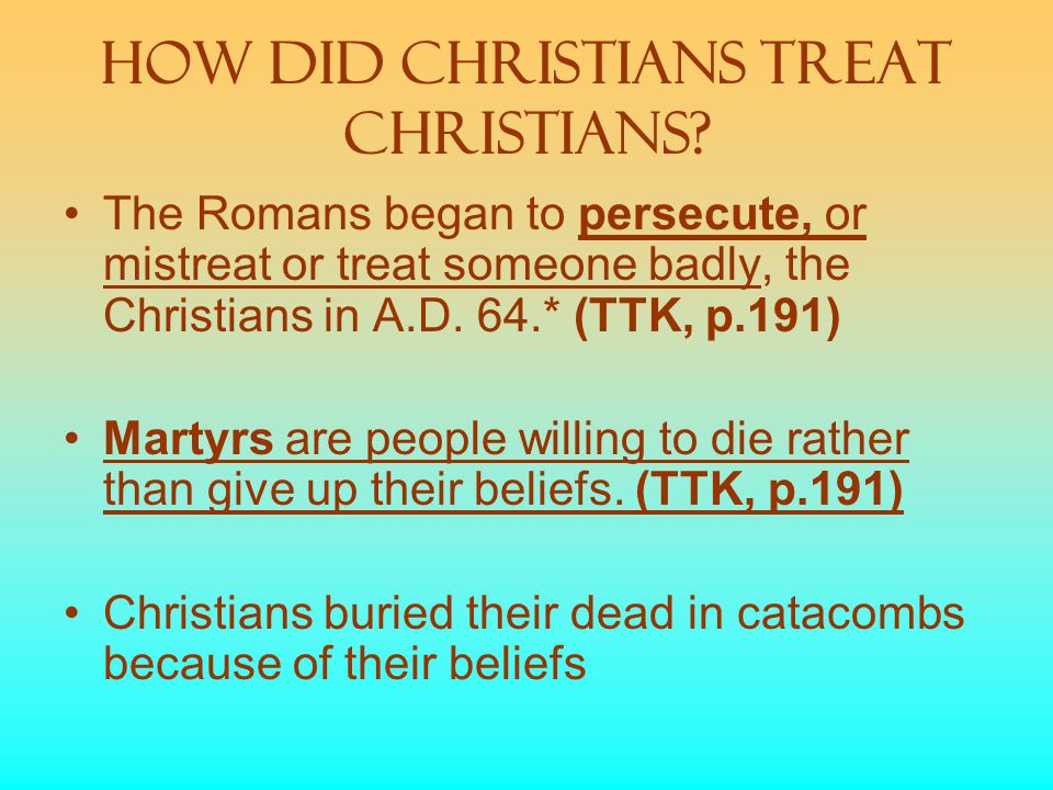 How did Christians Treat Christians