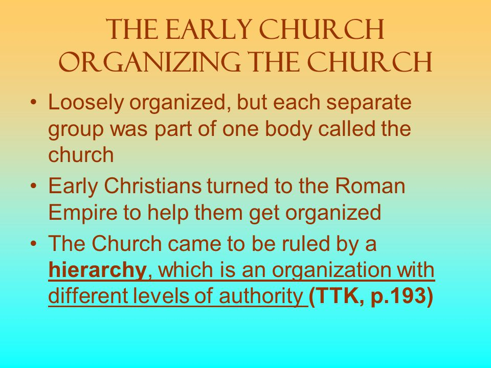 The Early Church Organizing the Church