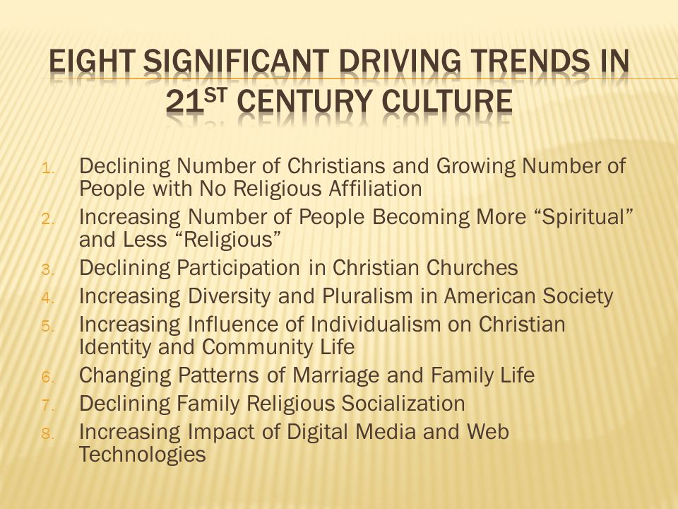 Eight Significant Driving trends in 21st Century Culture