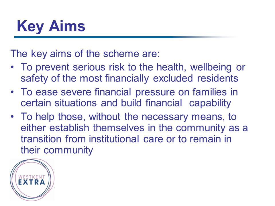 Key Aims The key aims of the scheme are: