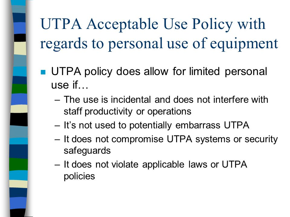 UTPA Acceptable Use Policy with regards to personal use of equipment