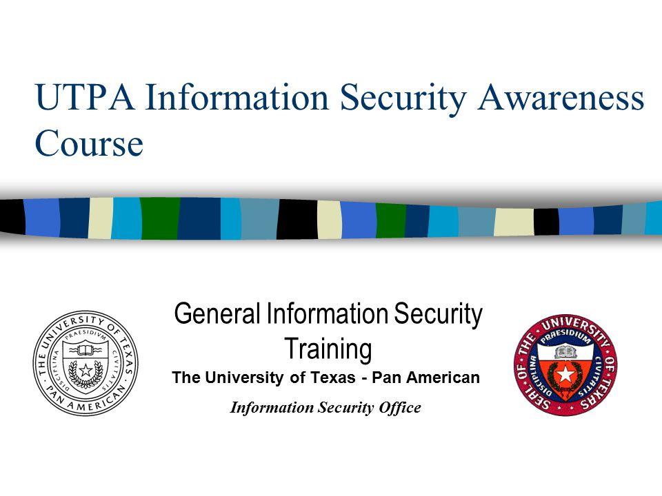 UTPA Information Security Awareness Course